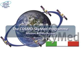 The COSMO-SkyMed Programme Mission & Data Access