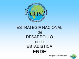 ESTRATEGIA NACIONAL  de  DESARROLLO de la  ESTADISTICA ENDE
