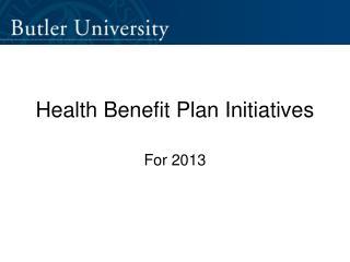 Health Benefit Plan Initiatives