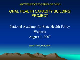ANTHEM FOUNDATION OF OHIO ORAL HEALTH CAPACITY BUILDING PROJECT