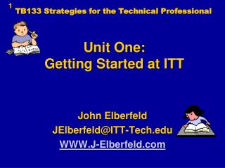 Unit One: Getting Started at ITT