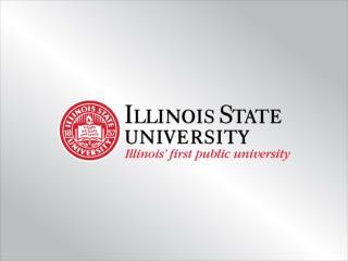 DEREK HERRMANN & RYAN SMITH Illinois State University University Assessment Services