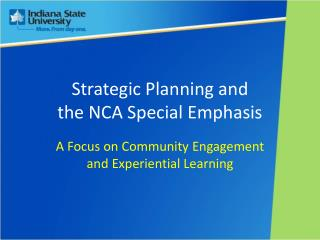 Strategic Planning and  the NCA Special Emphasis