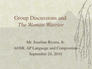 Group Discussions and The Woman Warrior