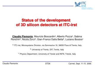 Status of the development  of 3D silicon detectors at ITC-irst