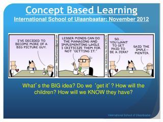Concept Based Learning International School of Ulaanbaatar: November 2012