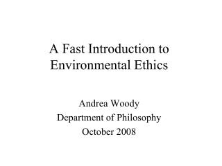 A Fast Introduction to Environmental Ethics