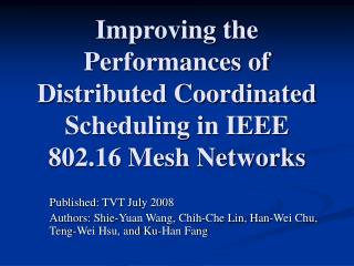 Improving the Performances of Distributed Coordinated Scheduling in IEEE 802.16 Mesh Networks