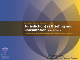 Jurisdiction(s) Briefing and Consultation  March 2013