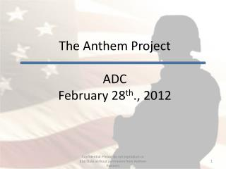 The Anthem Project  ADC February 28 th ., 2012