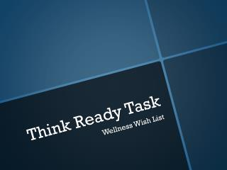Think Ready Task