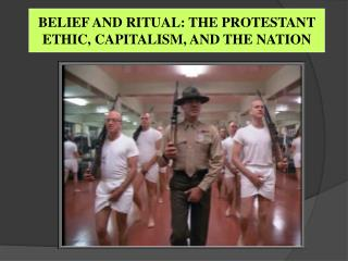 BELIEF AND RITUAL: THE PROTESTANT ETHIC, CAPITALISM, AND THE NATION
