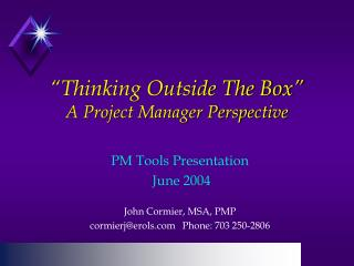 """Thinking Outside The Box"" A Project Manager Perspective"