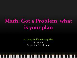 Math: Got a Problem, what is your plan