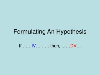 Formulating An Hypothesis
