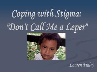 Coping with Stigma: