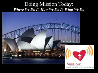 Doing Mission Today: Where We Do It, How We Do It, What We Do