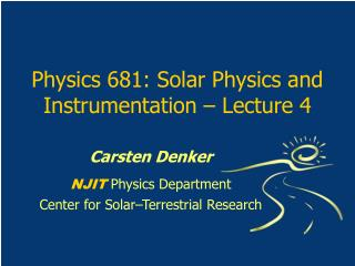 Physics 681: Solar Physics and Instrumentation – Lecture 4