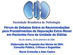 F rum de Debates Sobre as Recomenda  es para Procedimentos de Depura  o Extra-Renal em Pacientes Fora da Unidade de Di l
