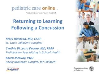 Returning to Learning Following a Concussion  Mark Halstead, MD, FAAP
