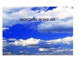 Moisture in the Air