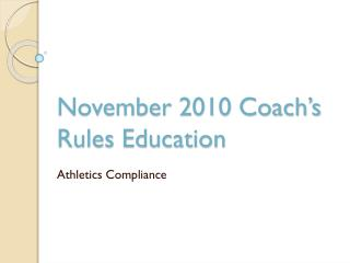 November 2010 Coach's Rules Education