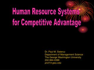 Dr. Paul M. Swiercz Department of Management Science The George Washington University 202-994-0399 prof1gwu