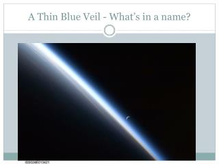 A Thin Blue Veil - What�s in a name?