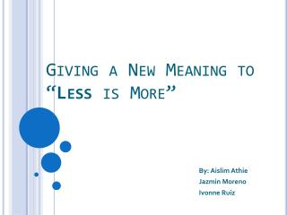 """Giving a New Meaning to """" Less  is More"""""""
