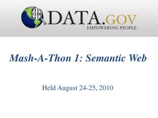 Mash-A-Thon 1: Semantic Web