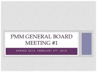 PMM General Board Meeting #1