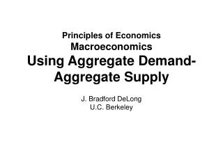 Principles of Economics Macroeconomics Using Aggregate Demand-Aggregate Supply