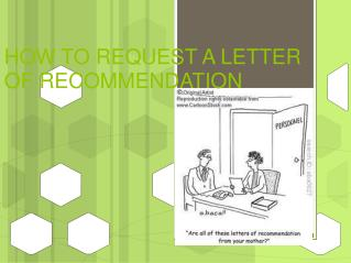 HOW TO REQUEST A LETTER OF RECOMMENDATION