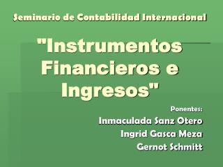 Seminario de Contabilidad Internacional   Instrumentos Financieros e Ingresos