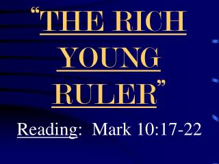 """ THE RICH     YOUNG RULER """