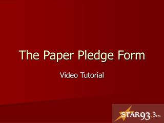 The Paper Pledge Form
