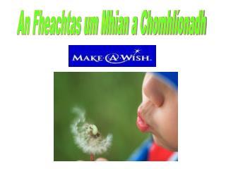 An Fheachtas um Mhian a Chomhlíonadh