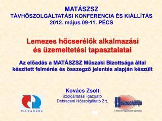 MATÁSZSZ TÁVHŐSZOLGÁLTATÁSI KONFERENCIA ÉS KIÁLLÍTÁS 2012. május 09-11. PÉCS