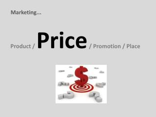 Product /  Price  / Promotion / Place