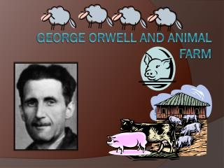George Orwell and Animal Farm