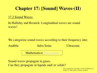 17.2 Sound Waves: In Halliday and Resnick: Longitudinal waves are sound waves!