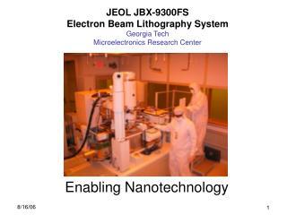 JEOL JBX-9300FS Electron Beam Lithography System Georgia Tech Microelectronics Research Center