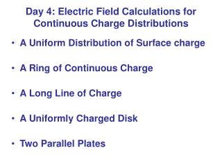 Day 4: Electric Field Calculations for Continuous Charge Distributions