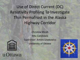 Christina Miceli MSc Candidate Supervisor: Antoni Lewkowicz University of Ottawa