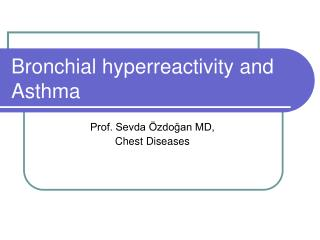 Bronchial hyperreactivity and Asthma
