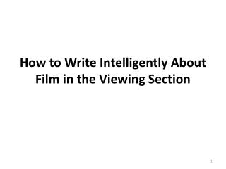 How to Write Intelligently About Film in the Viewing Section