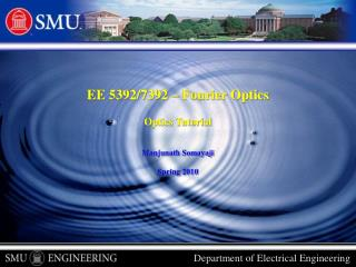 EE 5392/7392 – Fourier Optics Optics Tutorial