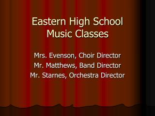 Eastern High School  Music Classes