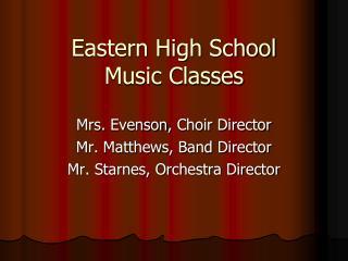 Eastern High School  Music Classes