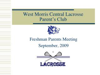West Morris Central Lacrosse  Parent�s Club